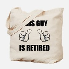 This Guy Is Retired Tote Bag
