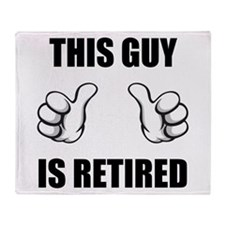 This Guy Is Retired Throw Blanket