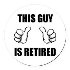 This Guy Is Retired Round Car Magnet