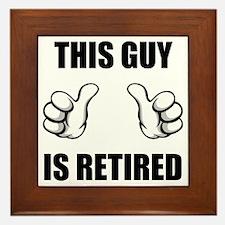 This Guy Is Retired Framed Tile