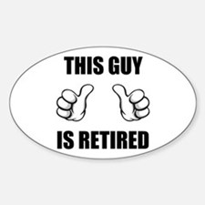 This Guy Is Retired Sticker (Oval)
