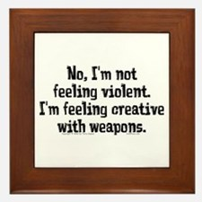 Feeling Violent. Framed Tile