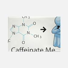 Caffeinate Me Rectangle Magnet