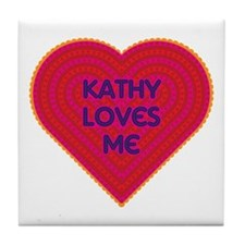 Kathy Loves Me Tile Coaster