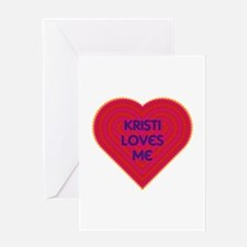 Kristi Loves Me Greeting Card