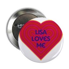 "Lisa Loves Me 2.25"" Button"