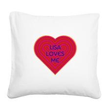 Lisa Loves Me Square Canvas Pillow