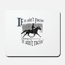If It Ain't Pacin'... Mousepad
