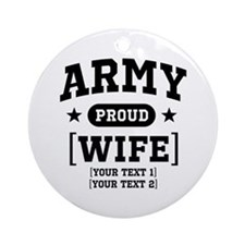 Army Wife/Aunt/Uncle Ornament (Round)