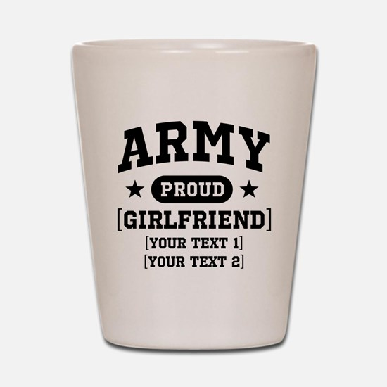 Army grandma/grandpa/girlfriend/in-laws Shot Glass