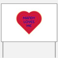 Mandy Loves Me Yard Sign