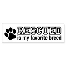 Rescued is My Favorite Breed Bumper Bumper Sticker