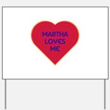 Martha Loves Me Yard Sign