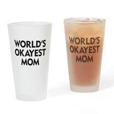 World's Okayest Mom Drinking Glass