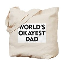 World's Okayest Dad Tote Bag
