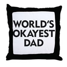 World's Okayest Dad Throw Pillow