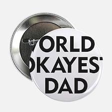 """World's Okayest Dad 2.25"""" Button"""