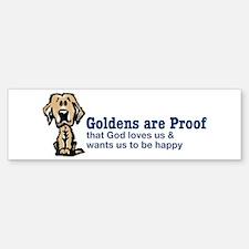 Goldens are Proof Bumper Bumper Bumper Sticker