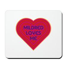 Mildred Loves Me Mousepad
