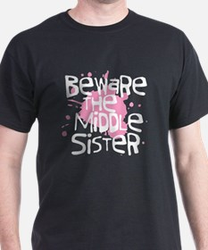 Beware the Middle Sister T-Shirt