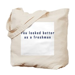 You Looked Better Tote Bag