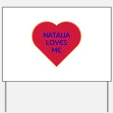 Natalia Loves Me Yard Sign
