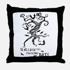 Unleash The Fucking Bats Throw Pillow