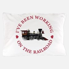 I've Been Working On The Railroad Pillow Case