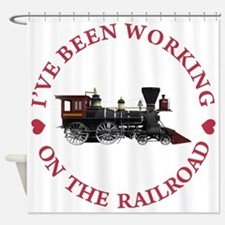 I've Been Working On The Railroad Shower Curtain