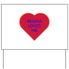 Regina Loves Me Yard Sign