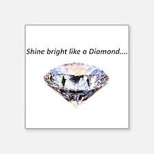 Shine bright like a diamond Sticker