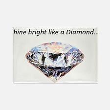 Shine bright like a diamond Rectangle Magnet
