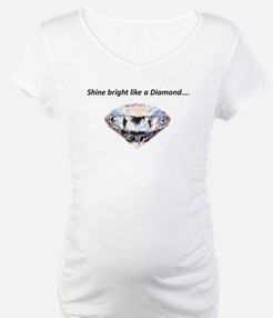 Shine bright like a diamond Shirt