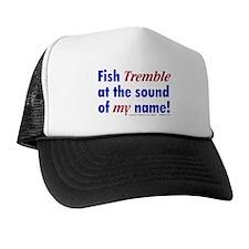 Fish Tremble... Trucker Hat