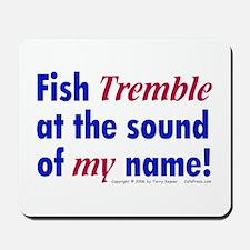 Fish Tremble... Mousepad