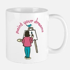 Paint Your Dreams Mug