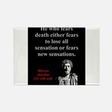 He Who Fears Death - Marcus Aurelius Magnets