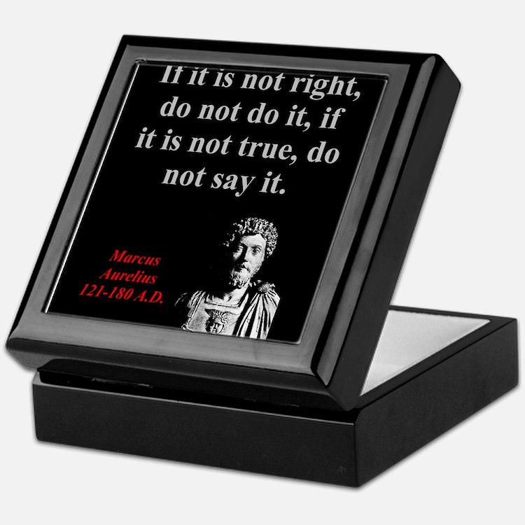 If It Is Not Right - Marcus Aurelius Keepsake Box