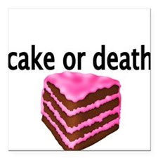 "cake or death Square Car Magnet 3"" x 3"""