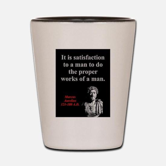 It Is Satisfaction To A Man - Marcus Aurelius Shot