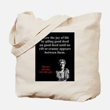 Know The Joy Of Life - Marcus Aurelius Tote Bag