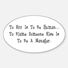TO ERR IS TO BE HUMAN.... Oval Decal
