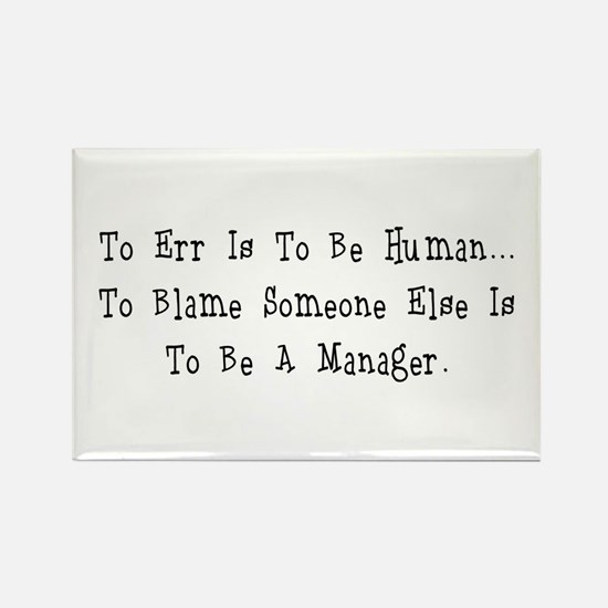 TO ERR IS TO BE HUMAN.... Rectangle Magnet