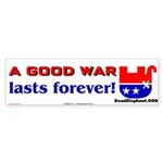 a good war lasts forever!