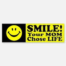 Your Mom chose life Bumper Bumper Bumper Sticker