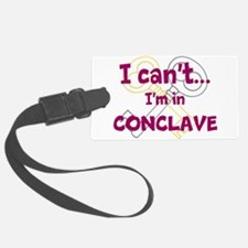 I cant...Im in Conclave Luggage Tag