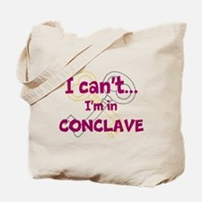 I cant...Im in Conclave Tote Bag