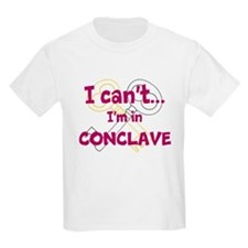 I cant...Im in Conclave T-Shirt