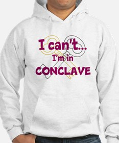 I cant...Im in Conclave Hoodie