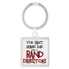 You Cant Scare Me...Band Square Keychain